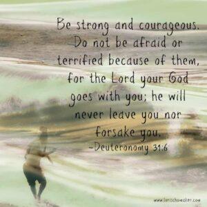 Deuteronomy 31-6; defeat fear