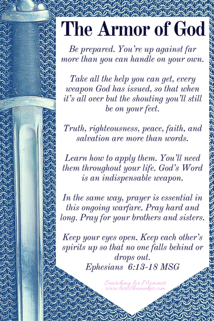 Make sure to place the armor of God on before you head into battle! Lori Schumaker - Moments of Hope