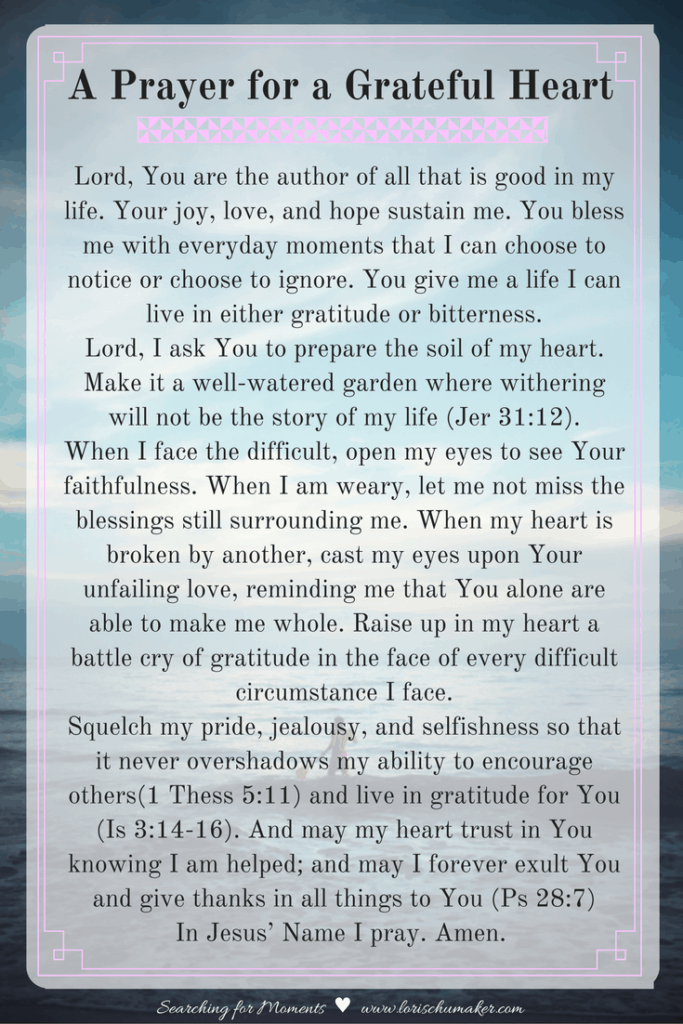 Is your heart in need of gratitude? Pray this prayer asking God to cultivate in you a grateful heart. Printable PDF available- #MomentsofHope #GratefulHeart Series - Lori Schumaker of Searching for Moments and Marva of SunSparkleShine