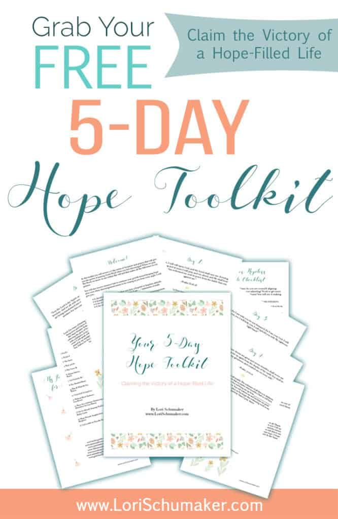 When your reservoir of joy and hope is depleted, you need to begin looking in the right places. Each day, we are  bombarded with negative news. With this free 5-Day Hope Toolkit, you will learn how to implement strategies to refill that reservoir and live with HOPE! #hope #joy #wordofgod #prayingscripture #bibleverses #livewithhope #christianliving #toolkit #freeprintable #learntopray #prayer #selftalk