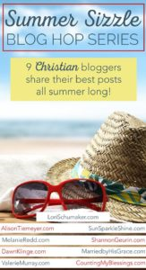 9 Christian Bloggers Share Their Best Posts All Summer Long! - The Summer Sizzle Blog Hop Series