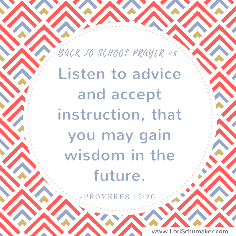 7 Scriptures to Pray When Your Children Go to School; Preparing with prayer for your child's school year. | Proverbs 19: 20 | prayer #5 by Lori Schumaker | Hope for the Back-to-School Mom