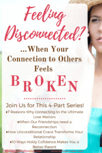 Feeling Disconnected? When Your Connection to Others Feels Broken | Help for successful relationships | #SuccessfulRelationships #series #relationshiptips #identity #reconnectingrelationships
