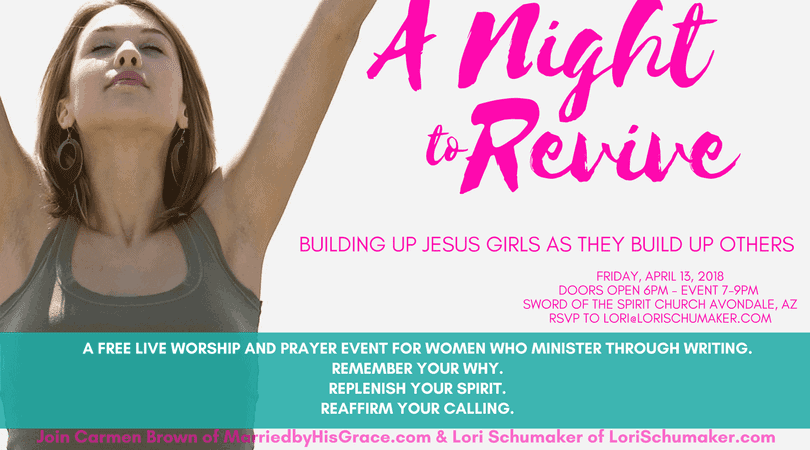 A Night to Revive with Carmen Brown and Lori Schumaker - a prayer and worship event for writers #prayer #prayerlife #anighttorevive #personalprayer