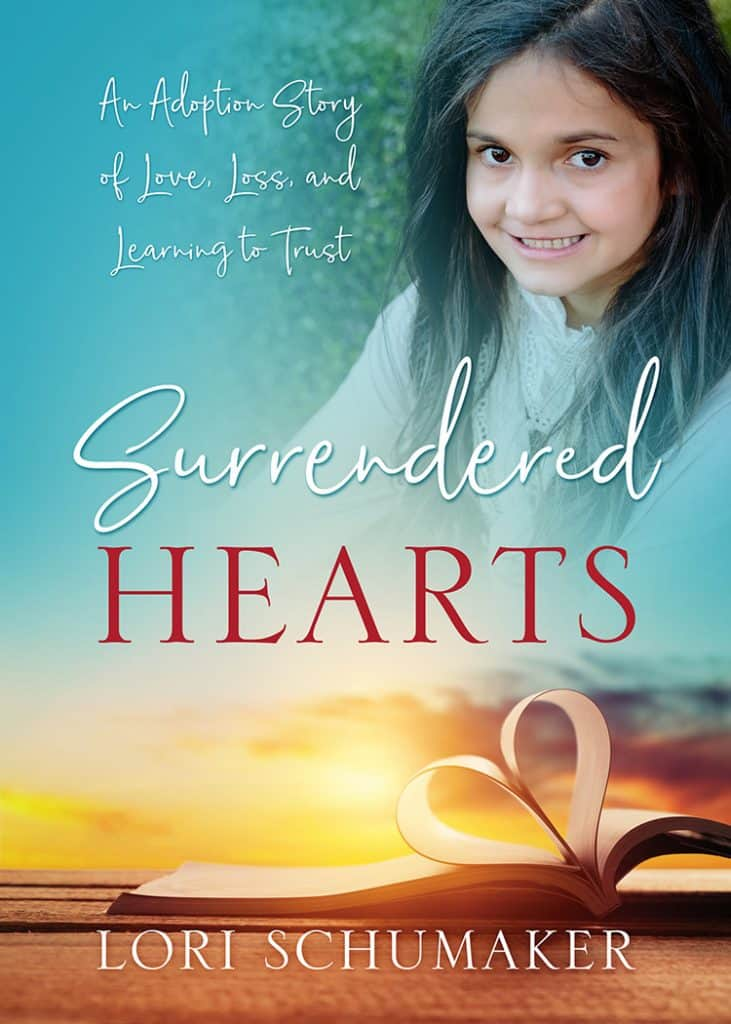 Surrendered Hearts: An Adoption Story of Love, Loss, and Learning to Trust | Christian encouragement #adoption #memoir #surrender #trust #godslove #book #newauthor