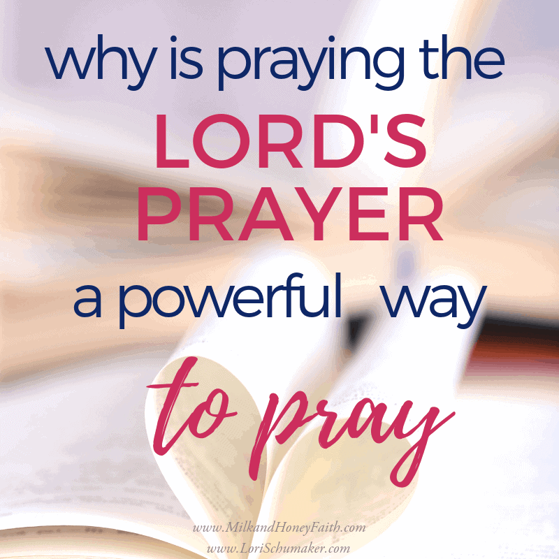 Why Is Praying the Lord's Prayer a Powerful Way to Pray?