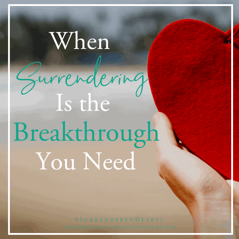 When Surrendering Is the Breakthrough We Need