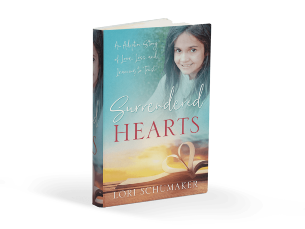 Surrendered Hearts: An Adoption Story of Love, Loss, and Learning to Trust by Lori Schumaker #SurrenderedHeartsBook #adoption