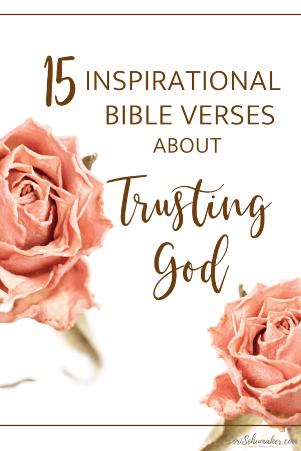 These are 15 Inspirational Bible Verses About Trusting God I have often turned toward in my faith journey. And, as always included in this series, is a prayer incorporating the scriptures — A Prayer to Trust God. #bibleverses #scripture #prayingscripture #christianlivng #trustinggod #hope #faith #surrender #inspirationalbibleverses #bibleversesaboutrustinggod #printableprayers #prayers #trustgod