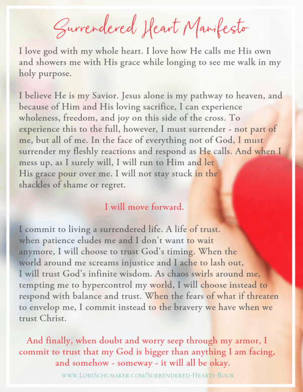 """The Surrendered Heart Manifesto is a declaration to living your best life as a child of God. It is based on Bible verses to live by and Bible verses for strength that lead you to trust, hope, peace, and joy. Taken from Lori Schumaker's """"Surrendered Hearts"""" book, it can be used as is or as a template.  #trustinggod #hope #identity #bibleversesforstrength #bibleversesforhope #godsword #bibleverses #manifesto #declarations #bibleversesforstrength"""