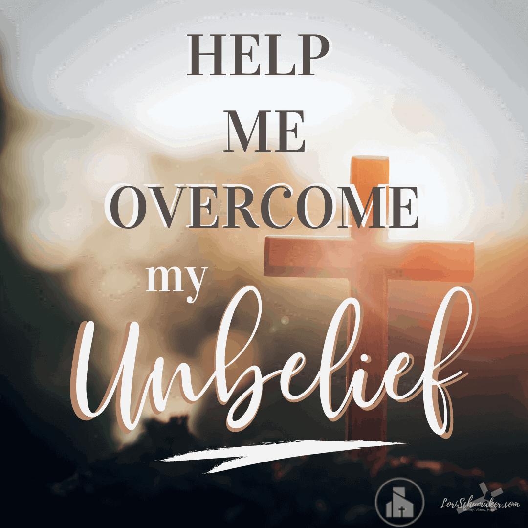 Help Me Overcome My Unbelief