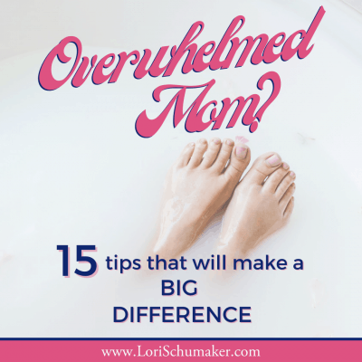 Would you place yourself in the overwhelmed mom category? Being a mom is a difficult challenge, but sometimes we are our own worst enemy. Join me for 15 tips that will give you hope and make a BIG difference as you parent. #parenting #overwhelmedmom #christianparenting #helpformoms